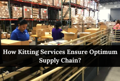 How Kitting Services Ensure Optimum Supply Chain?